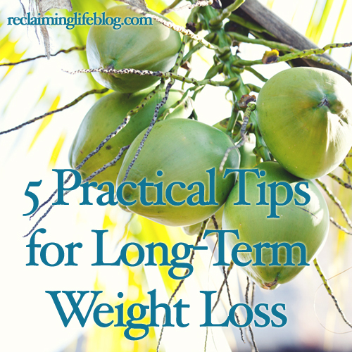 5 Practical Tips for Long-Term Weight Loss