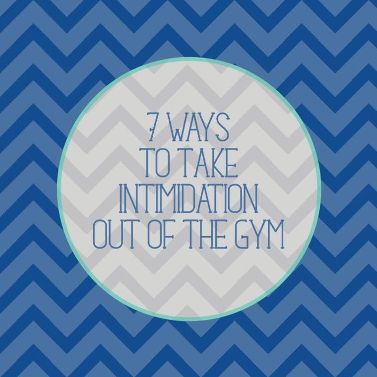 7 ways to take intimidation out of the gym